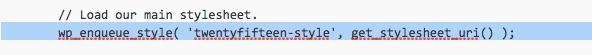 TwentyFifteen Theme Functions.php Including Stylesheet